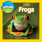 Explore My World Frogs Cover Image
