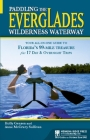 Paddling the Everglades Wilderness Waterway: Your All-In-One Guide to Florida's 99-Mile Treasure Plus 17 Day & Overnight Trips (Menasha Ridge Press Guide Books) Cover Image
