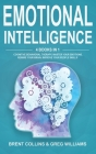 Emotional Intelligence: 4 Books in 1. Cognitive Behavioral Therapy, Master Your emotions, Rewire Your Brain, Improve Your People Skills Cover Image