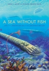 A Sea Without Fish: Life in the Ordovician Sea of the Cincinnati Region (Life of the Past) Cover Image