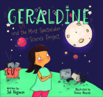 Geraldine and the Most Spectacular Science Project Cover Image