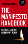 The Manifesto Handbook: 95 Theses on an Incendiary Form Cover Image