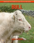 Bull: Amazing Pictures & Fun Facts for Kids Cover Image