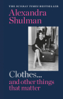 Clothes... and other things that matter: A beguiling and revealing memoir from the former Editor of British Vogue Cover Image