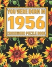 Crossword Puzzle Book: You Were Born In 1956: Large Print Crossword Puzzle Book For Adults & Seniors Cover Image
