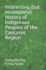 Interesting (but Incomplete) History of Indigenous Peoples of the Caucasus Region Cover Image