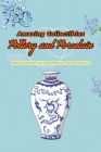 Amazing Collectibles Pottery and Porcelain: Marks Pictorial Information and Advice: Pottery and Porcelain Cover Image