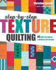 Step-By-Step Texture Quilting: 65 New Free-Motion & Walking-Foot Designs Cover Image