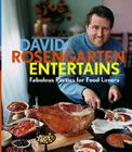 David Rosengarten Entertains: Fabulous Parties for Food Lovers Cover Image