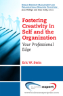 Fostering Creativity in Self and the Organization: Your Professional Edge Cover Image