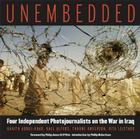 Unembedded: Four Independent Photojournalists on the War in Iraq Cover Image