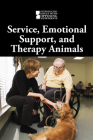 Service, Emotional Support, and Therapy Animals (Introducing Issues with Opposing Viewpoints) Cover Image