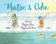 Milton & Odie and the Bigger-than-Bigmouth Bass Cover Image