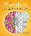 The Mandala Coloring Book: Inspire Creativity, Reduce Stress, and Bring Balance with 100 Mandala Coloring Pages Cover Image