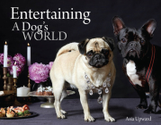 Entertaining - A Dogs World Cover Image