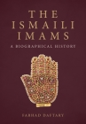 The Ismaili Imams: A Biographical History Cover Image