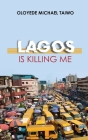Lagos is Killing Me Cover Image