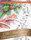 Nostalgic old Fashioned Christmas Cards: Greyscale Christmas coloring books for adults relaxation Cover Image