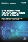 Systems for Manufacturing Excellence: Generating Efficient and Reliable Manufacturing Operations Cover Image