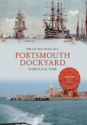 Portsmouth Dockyard Through Time Cover Image