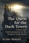 The Quest for the Dark Tower: Genre and Interconnection in the Stephen King Series Cover Image