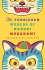 The Forbidden Worlds of Haruki Murakami Cover Image
