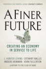A Finer Future: Creating an Economy in Service to Life Cover Image