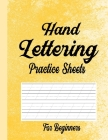Hand Lettering Practice Sheets for Beginners: Blank Lined Practice Worksheets for Calligraphy Alphabet Tracing, Extra Pages for exercise Word & Senten Cover Image