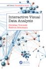 Interactive Visual Data Analysis (AK Peters Visualization) Cover Image