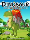 Dinosaur Coloring Books for Kids 3-8 (Dinosaur Coloring Book Gift): Dinosaur Coloring Books for Kids, Boys, Toddlers Best Birthday Gifts Kids All Ages Cover Image