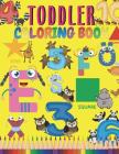 Toddler Coloring Book: Fun with Letters, Numbers, Shapes, Colors, and Animal Coloring, Activity Book for Kids Age 1, 2, 3 Boys or Girls, Big Cover Image