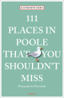 111 Places in Poole That You Shouldn't Miss Cover Image