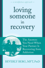 Loving Someone in Recovery: The Answers You Need When Your Partner Is Recovering from Addiction Cover Image