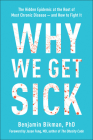 Why We Get Sick: The Hidden Epidemic at the Root of Most Chronic Disease--And How to Fight It Cover Image