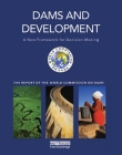 Dams and Development: A New Framework for Decision-making - The Report of the World Commission on Dams Cover Image