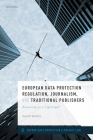 European Data Protection Regulation, Journalism, and Traditional Publishers: Balancing on a Tightrope? Cover Image