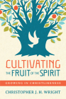 Cultivating the Fruit of the Spirit: Growing in Christlikeness Cover Image