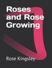 Roses and Rose Growing Cover Image