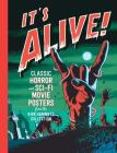 It's Alive!: Classic Horror and Sci-Fi Movie Posters from the Kirk Hammett Collection Cover Image