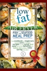 Low Fat Air Fryer Fish and Seafood Meal Prep: This cookbook for beginners includes some of the best recipes to cook quick and easy! Get all the benefi Cover Image