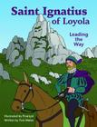 Saint Ignatius of Loyola: Leading the Way Cover Image