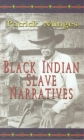 Black Indian Slave Narratives (Real Voices) Cover Image