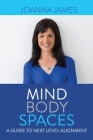 Mind Body Spaces: A Guide to Next Level Alignment Cover Image