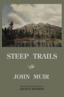 Steep Trails - Legacy Edition: Explorations Of Washington, Oregon, Nevada, And Utah In The Rockies And Pacific Northwest Cascades Cover Image