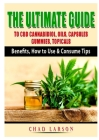 The Ultimate Guide to CBD Cannabidiol, Oils, Capsules, Gummies, Topicals: Benefits, How to Use & Consume Tips Cover Image