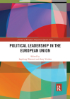 Political Leadership in the European Union (Journal of European Integration Special Issues) Cover Image