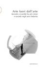 Arte fuori dall'arte: Incontri e scambi fra arti visive e società negli anni Settanta Cover Image