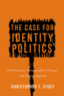 The Case for Identity Politics: Polarization, Demographic Change, and Racial Appeals (Race) Cover Image