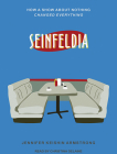Seinfeldia: How a Show about Nothing Changed Everything Cover Image