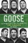 Goose: The Outrageous Life and Times of a Football Guy Cover Image